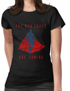 The red capes are coming Womens Fitted T-Shirt