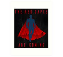The red capes are coming Art Print