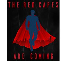 The red capes are coming Photographic Print