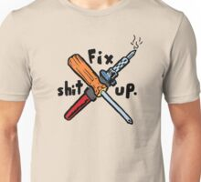 Fix Shit Up Unisex T-Shirt