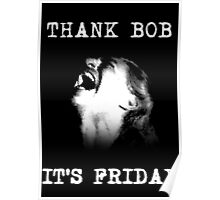 Thank BOB it's Friday! Poster