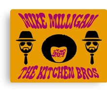 Mike Milligan & The Kitchen Brothers Canvas Print