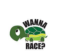 Wanna Race? Photographic Print