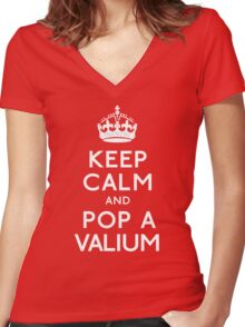 Keep Calm and Pop A Valium Women's Fitted V-Neck T-Shirt