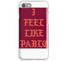 I Feel Like Pablo- Yeezy Kanye West iPhone Case/Skin