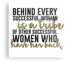 Behind every successful woman...  Metal Print