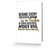 Behind every successful woman...  Greeting Card