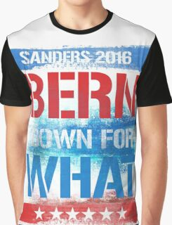 Bern Down for What Graphic T-Shirt