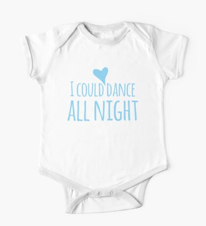I could dance all night! with heart One Piece - Short Sleeve