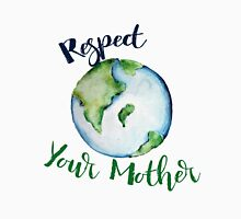 Respect your Mother Earth Day Womens T-Shirt