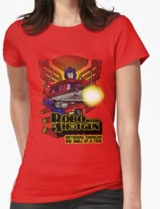 Robo With A Shotgun Womens Fitted T-Shirt