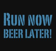 Run Now BEER LATER Baby Tee