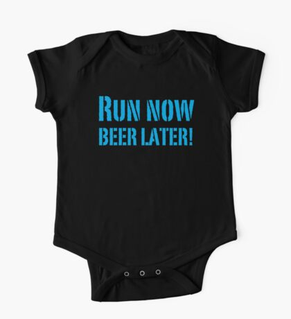 Run Now BEER LATER One Piece - Short Sleeve