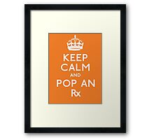 Keep Calm And Pop An Rx! Framed Print