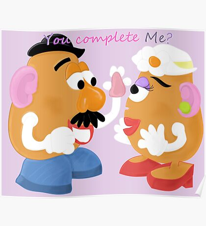 Mr and Mrs Potato Head- You Complete Me? Poster