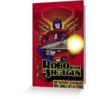 Robo With A Shotgun Greeting Card