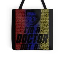 I'm a Doctor, Not a- Tote Bag