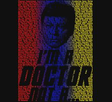 I'm a Doctor, Not a- T-Shirt