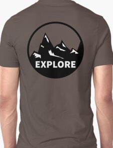 Explore Mountains  Unisex T-Shirt