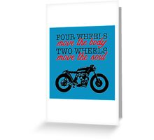 TWO WHEELS MOVE THE SOUL Greeting Card