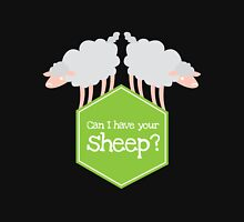 CAN I HAVE YOUR SHEEP?  Unisex T-Shirt
