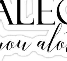 Alec You Alot Sticker