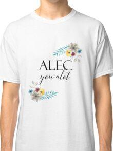 Alec You Alot Classic T-Shirt