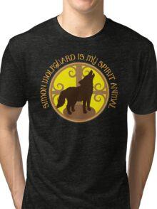 SIMON WOLFGUARD is my spirit animal Tri-blend T-Shirt