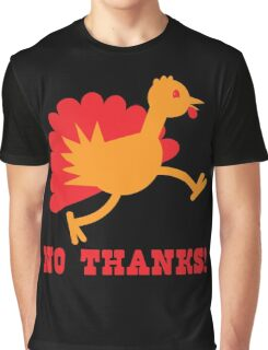 Turkey on the run NO THANKS! Graphic T-Shirt