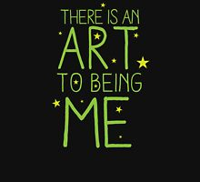 There's an ART to being ME Unisex T-Shirt