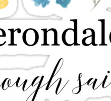 Herondales. Enough Said Sticker