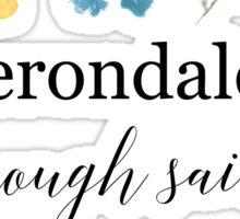 Herondales. Enough Said Sticker