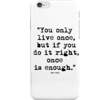 Mae West Quote 1 iPhone Case/Skin