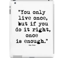 Mae West Quote 1 iPad Case/Skin