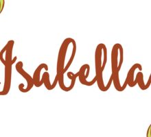 Isabella lovely name and floral bouquet wreath Sticker