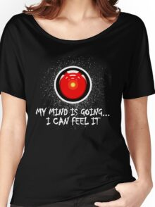 The End of the HAL9000 Women's Relaxed Fit T-Shirt