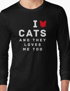 I Love Cats and They Loves Me Too Long Sleeve T-Shirt