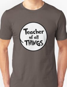 Teacher of all THINGS Unisex T-Shirt
