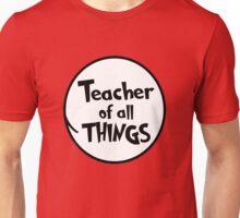 Teacher of all THINGS Unisex T-Shirt
