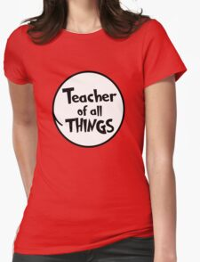 Teacher of all THINGS Womens Fitted T-Shirt