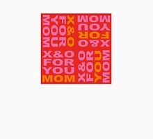 X&O FOR YOU MOM Unisex T-Shirt