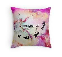 Never Grow Up  Throw Pillow