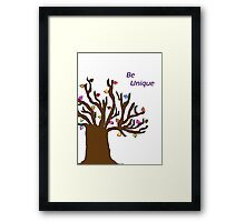 Be Unique; Be Yourself Framed Print