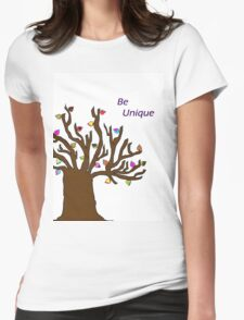 Be Unique; Be Yourself Womens T-Shirt