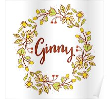 Ginny lovely name and floral bouquet wreath Poster
