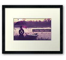 Free Your Soul Framed Print