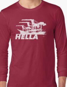Hella Long Sleeve T-Shirt