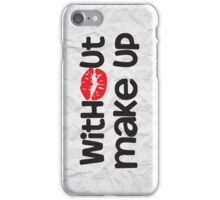 Without Makeup iPhone Case/Skin