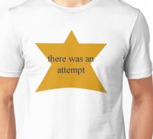 there was an attempt Unisex T-Shirt