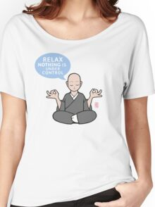 ZENsei: Relax, NOTHING is under control Women's Relaxed Fit T-Shirt